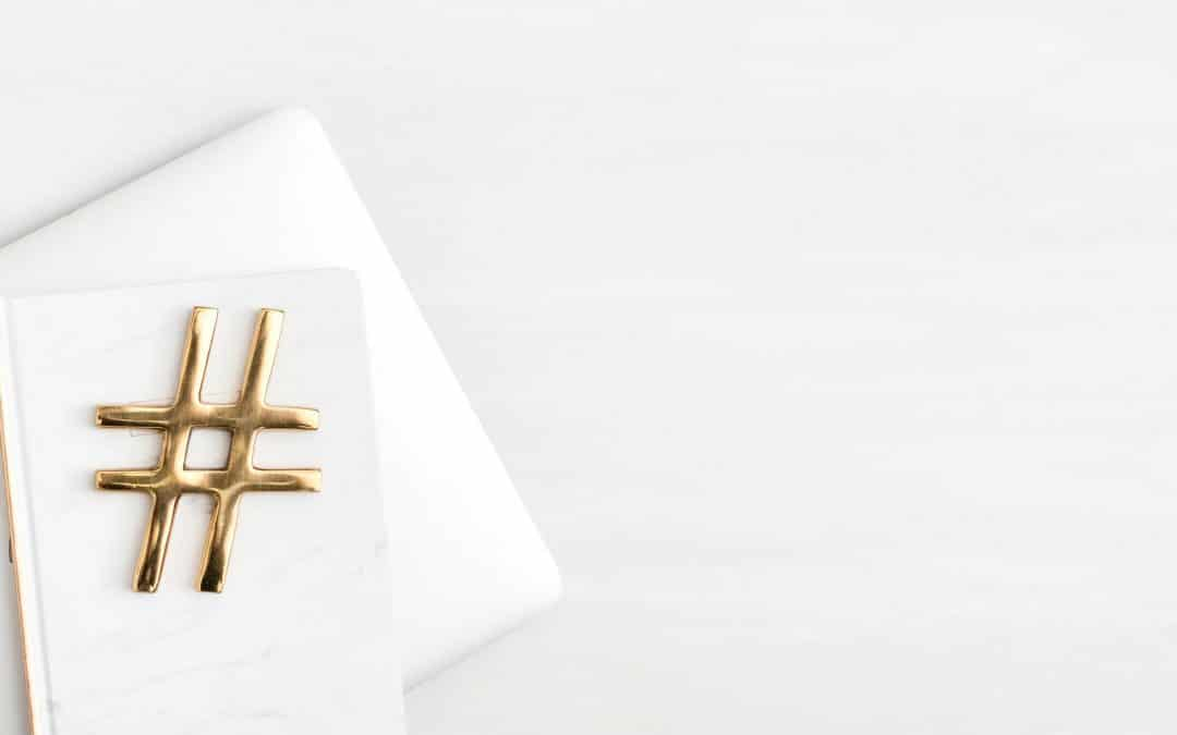 Your one stop guide to hashtags