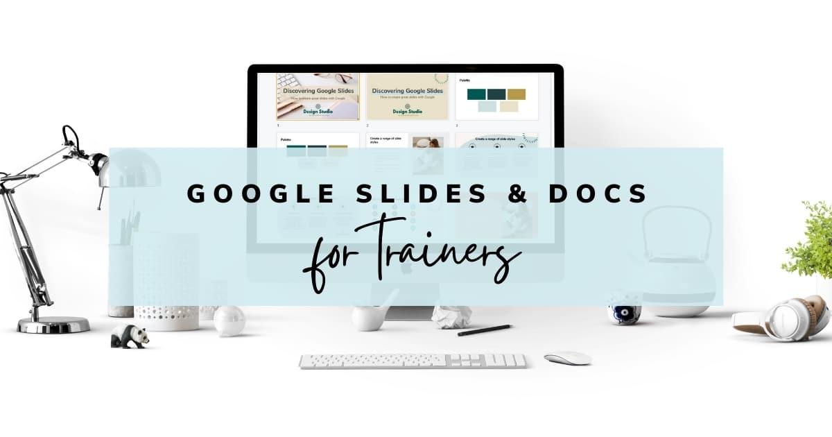 Google Slides & Docs